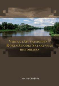 Satakunta XXX: Virtaa läpi vainioiden - Kokemäenjoki Satakunnan historiassa -teoksen kansikuva.