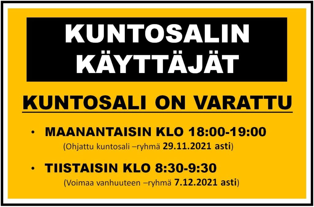 Hyvät kuntosalin käyttäjät, kuntosali on varattuna maanantaisin klo 18-19 ja tiistaisin klo 8.30-9.30.